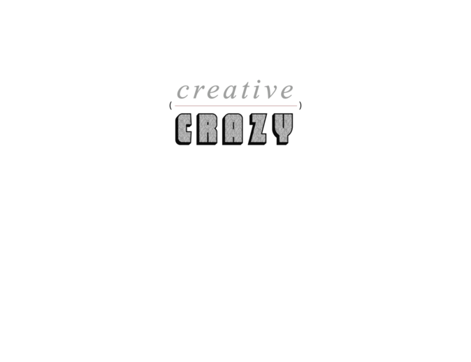 fine line between creative and crazy