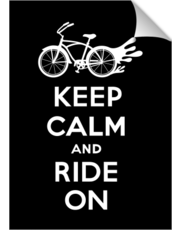 Keep Calm Ride On - cruiser  white fonts