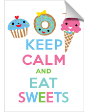 Keep Calm and Eat Sweets - print