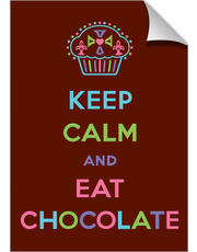 Keep Calm and Eat Chocolate - print