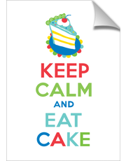 Keep Calm and Eat Cake - print