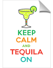 Keep Calm and Tequila On - print