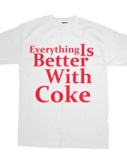 Everything Is Better With Coke. known from Lil Wayne -higher print-