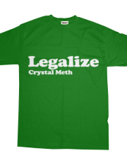 Legalize Crystal Meth (White)