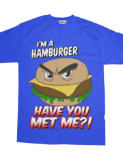 I'm a Hamburger - Have You Met Me?