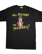 Who Watches The Troopers?