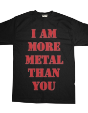 I Am More Metal Than You