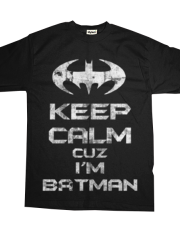 Keep Calm cuz I'm Batman