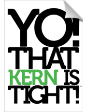 Yo! That KERN is Tight!