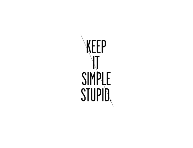 Keep It Simple Stupid.