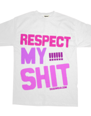 Respect my shit!!!!!