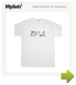 Bolx 2 Txt Spk tee by MadHippo. Available from MySoti.com.