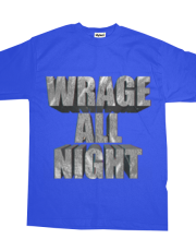 WRAGE ALL NIGHT