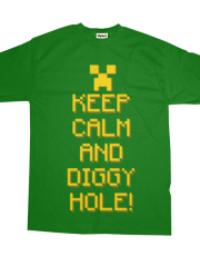 Keep Calm and Diggy Hole!