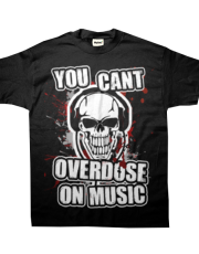 You cant overdose on music.