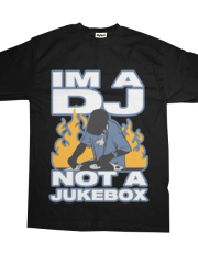 im a dj not a jukebox.