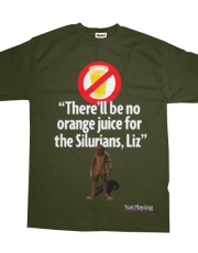 There'll be no orange juice for the Silurians, Liz