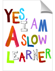 Yes, I am a Slow Learner - Fun colorful word art poster