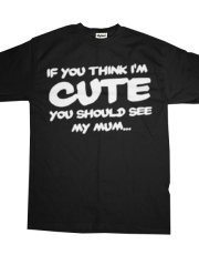 If you think i'm cute [MUM] [ADULT]