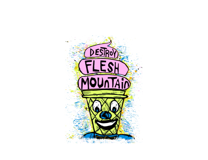 Destroy Flesh Mountain