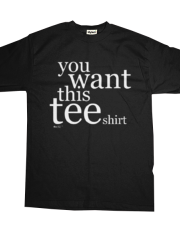 you want this tee shirt