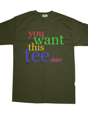you want this tee shirt | multicolour