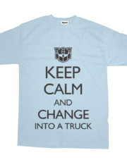 Keep Calm and Change into a Truck