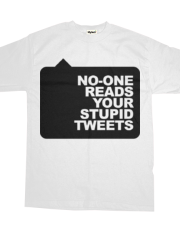 No-One Reads Your Stupid Tweets