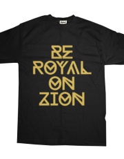 BE ROYAL ON ZION GOLD EDITION